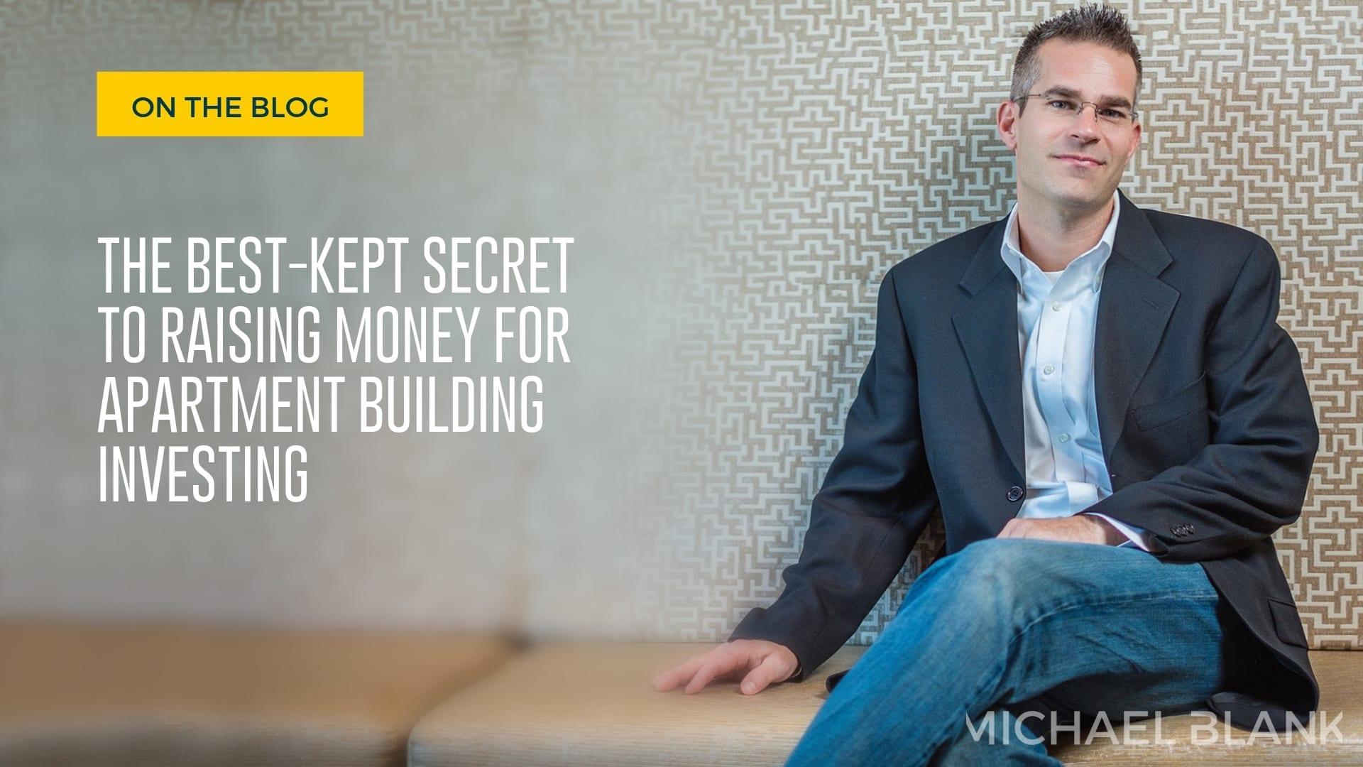The Best-Kept Secret to Raising Money for Apartment Building Investing