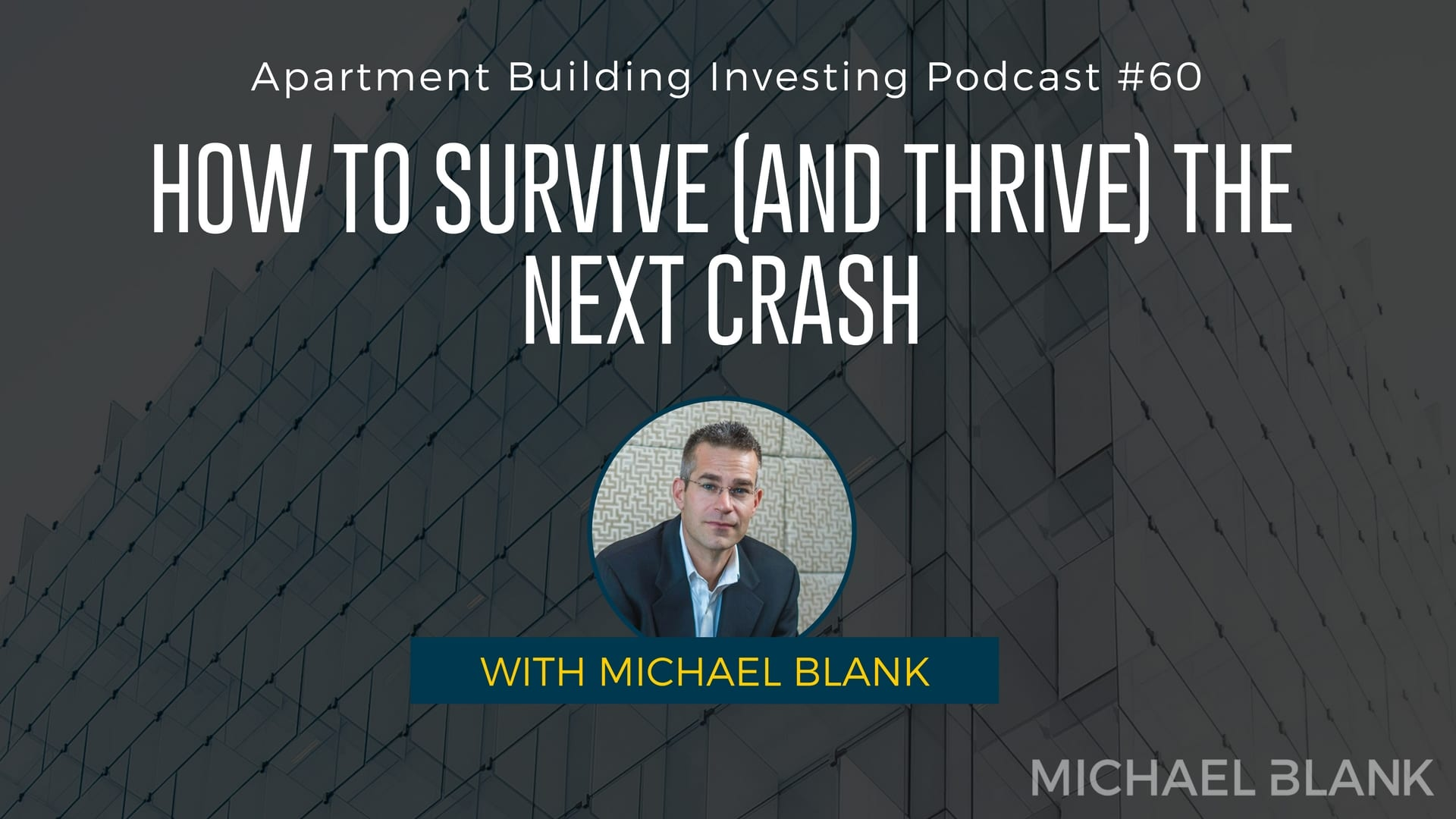 MB 060: How to Survive (and Thrive) the Next Crash