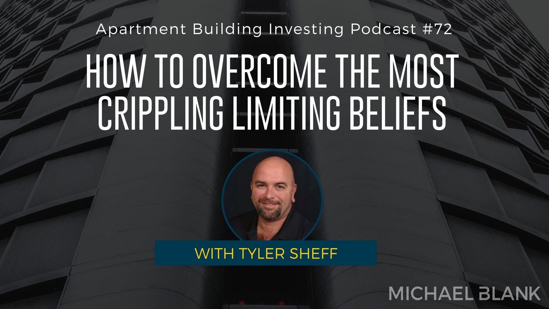 MB 072: How to Overcome the Most Crippling Limiting Beliefs – With Tyler Sheff