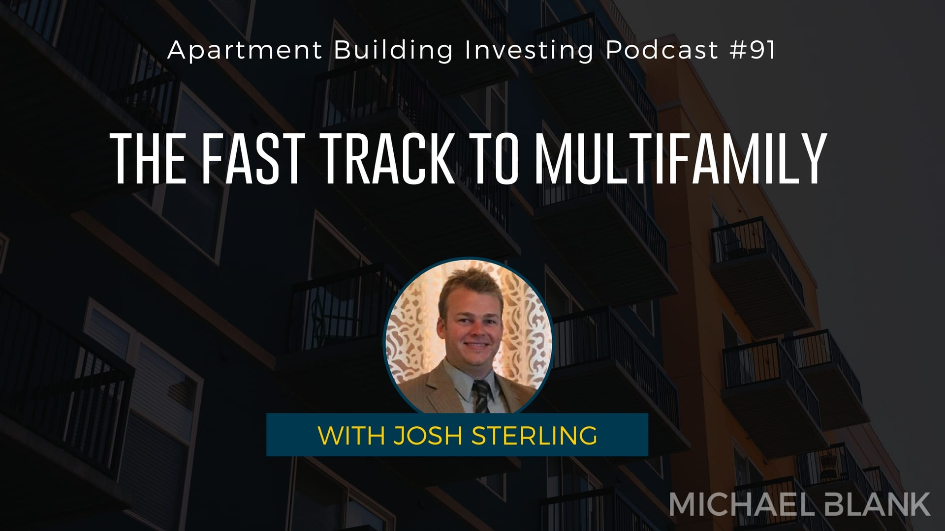 MB 091: The Fast Track to Multifamily – With Josh Sterling