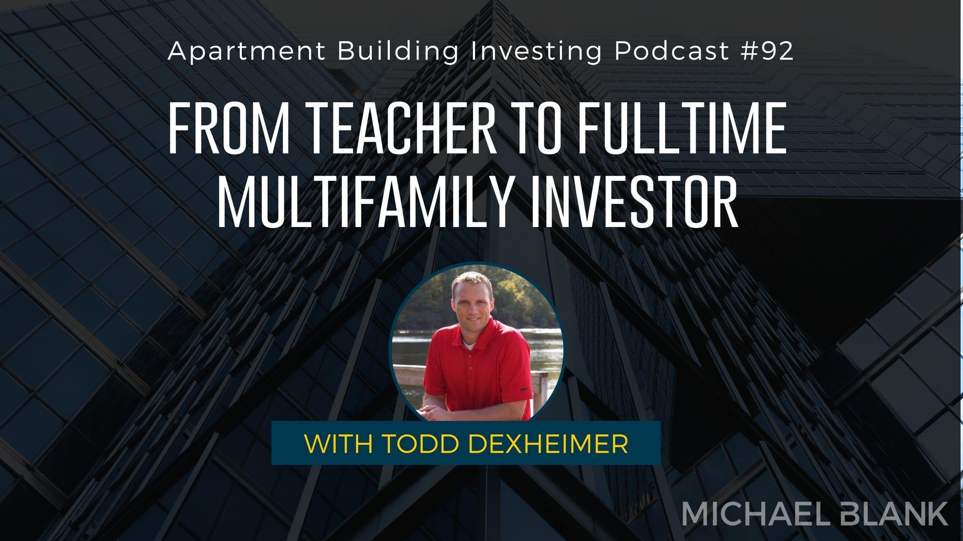 MB 092: From Teacher to Fulltime Multifamily Investor – with Todd Dexheimer