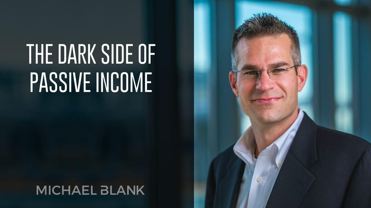 The Dark Side of Passive Income
