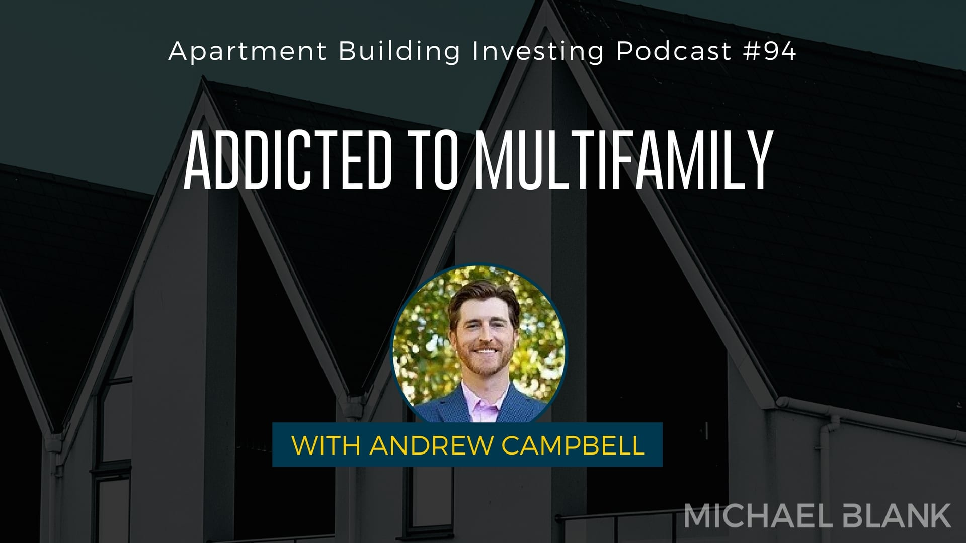 MB 094: Addicted to Multifamily with Andrew Campbell