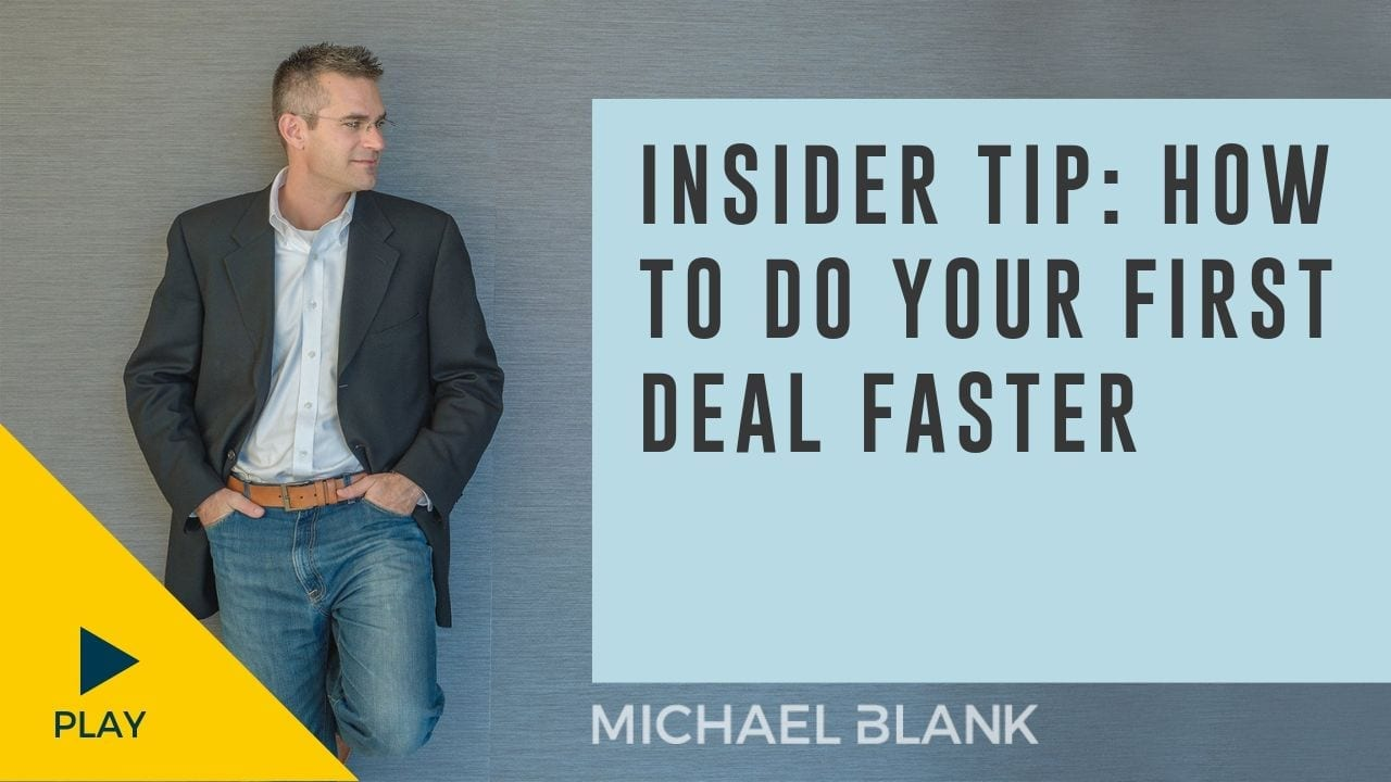 Insider Tip: How to Do Your First Deal Faster