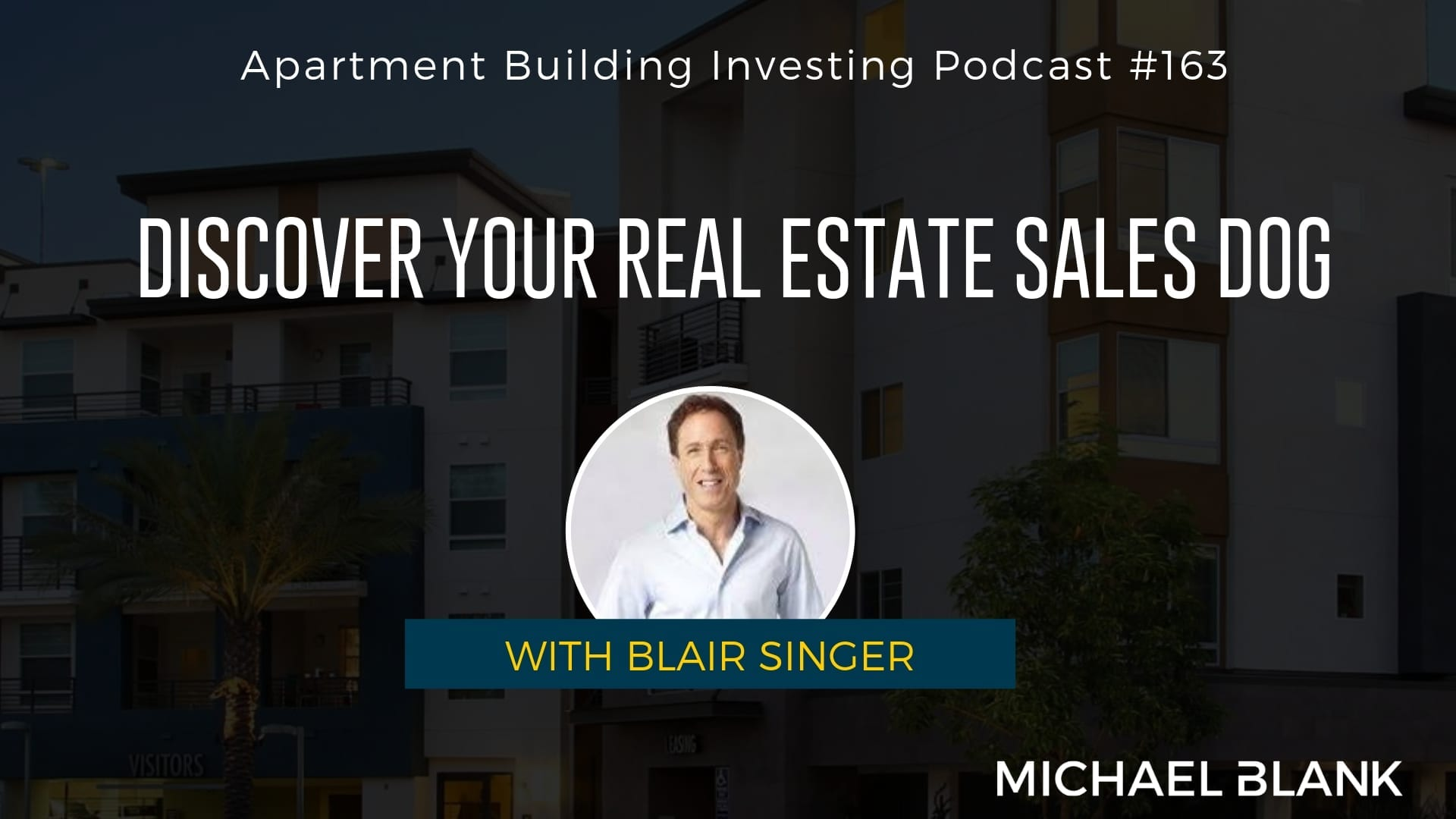 MB 163: Discover Your Real Estate Sales Dog – With Blair Singer