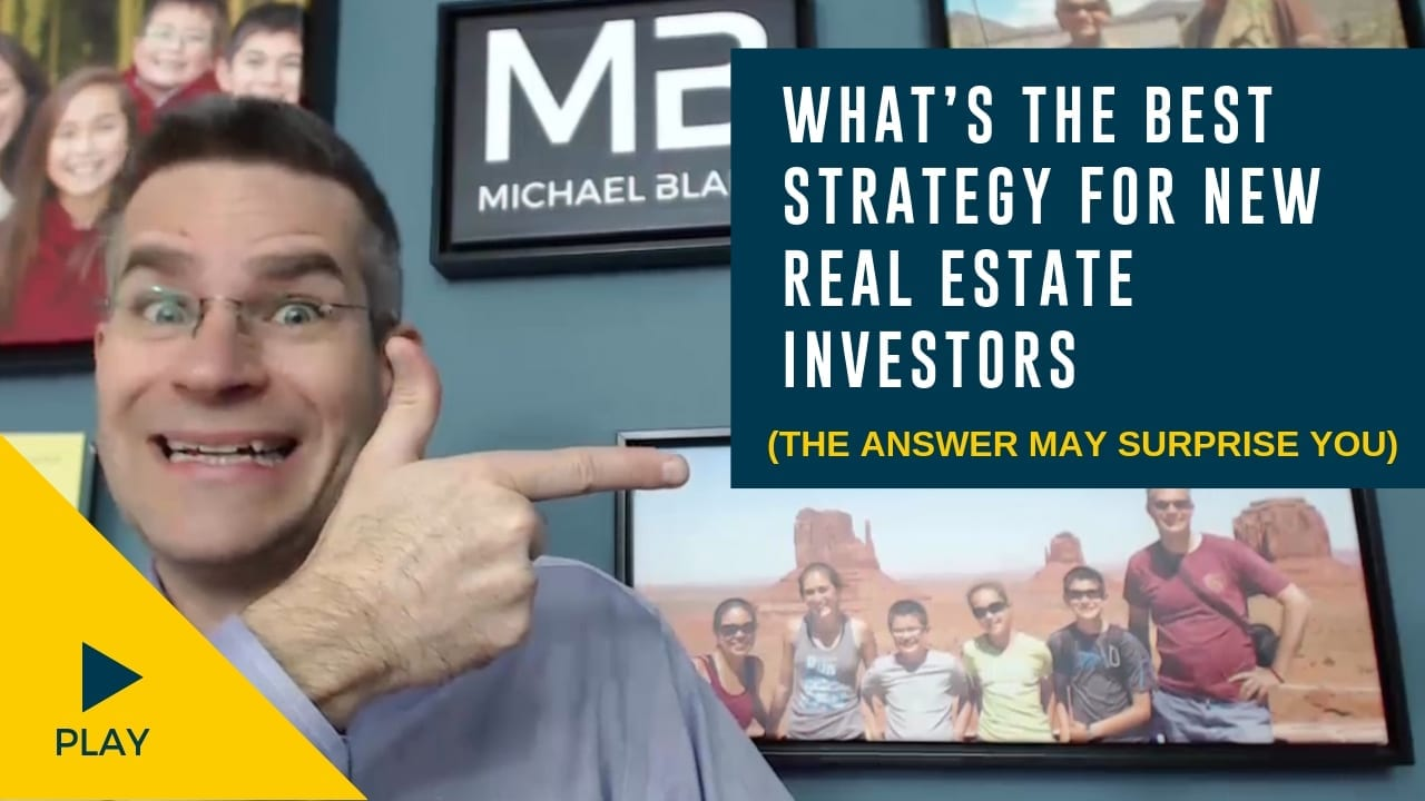 What's the Best Strategy for New Real Estate Investors (The Answer May Surprise You)