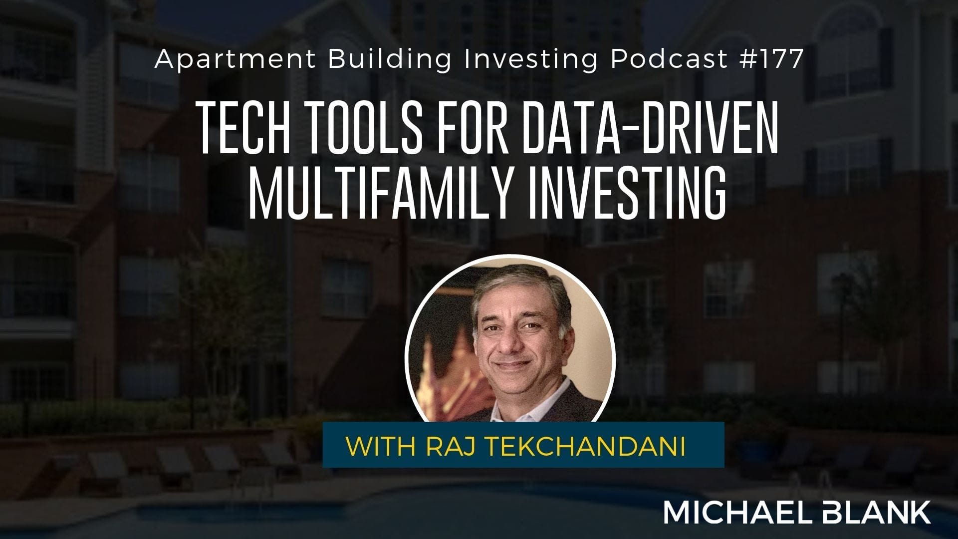 MB 177: Tech Tools for Data-Driven Multifamily Investing – With Raj Tekchandani