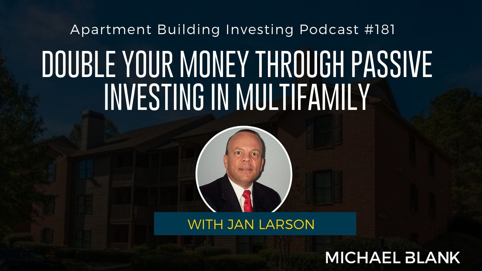 MB 181: Double Your Money Through Passive Investing in Multifamily – With Jan Larson