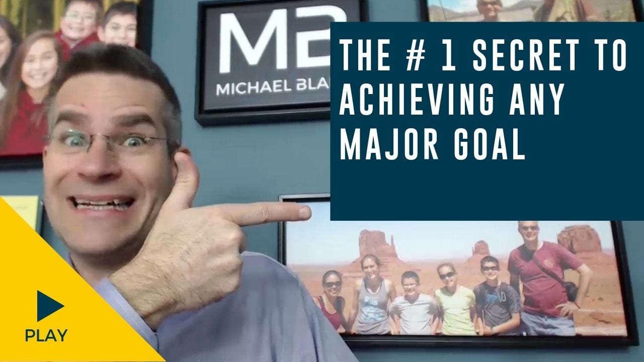 The #1 Secret to Achieving Any Major Goal