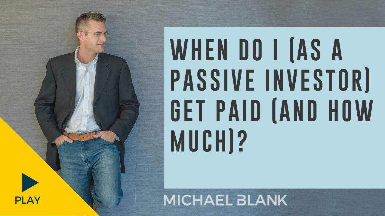 When Do I (As a Passive Investor) Get Paid (And How Much)?