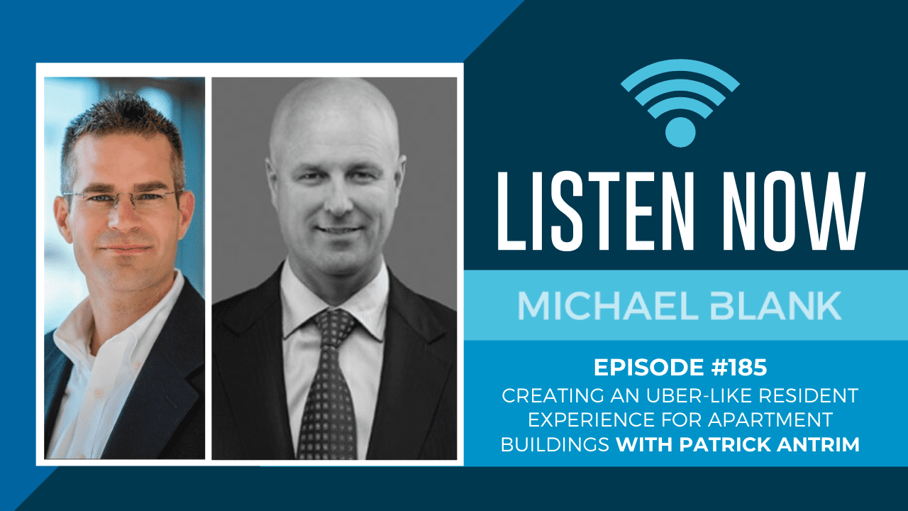 MB 185: Creating an Uber-Like Resident Experience for Apartment Buildings – With Patrick Antrim