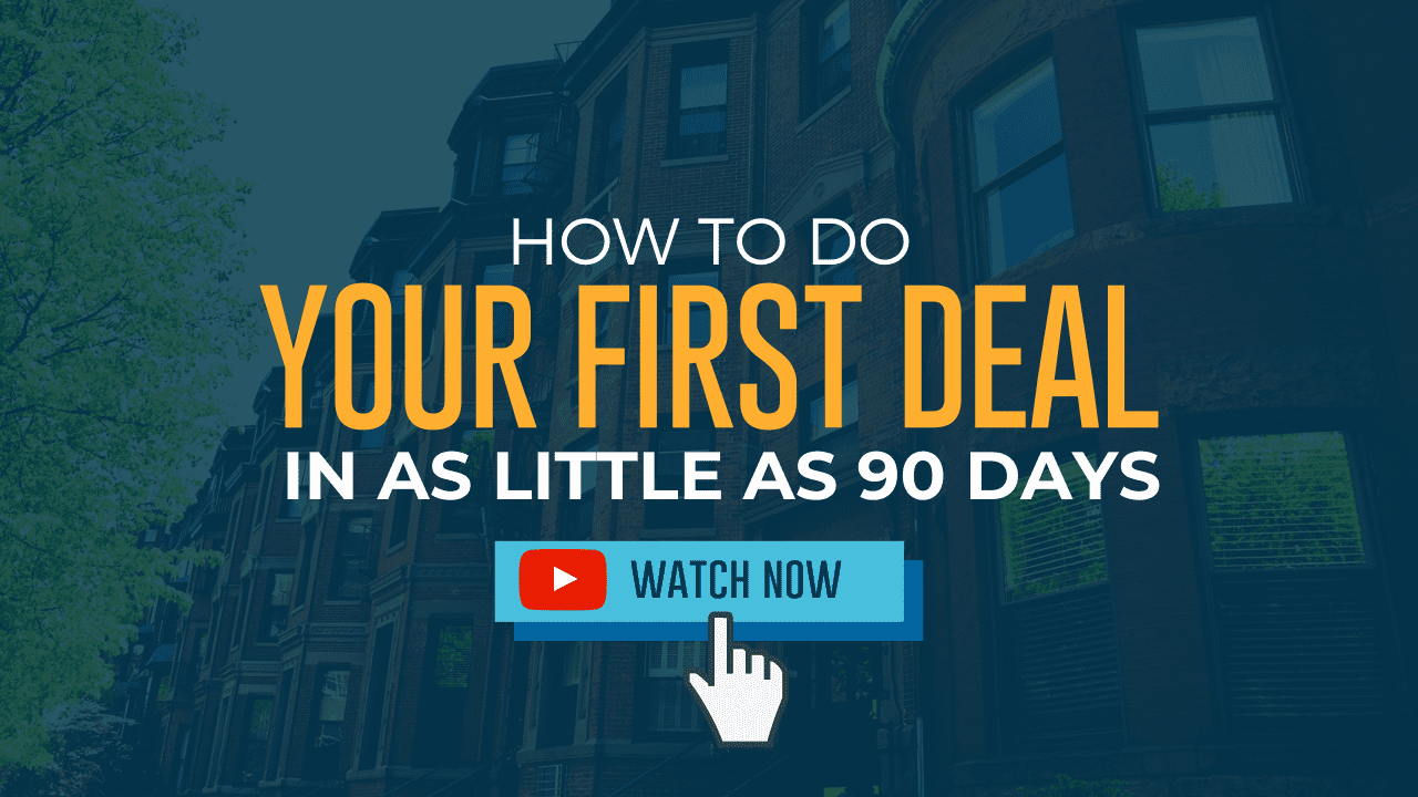 How To Do Your First Deal in As Little as 90 Days