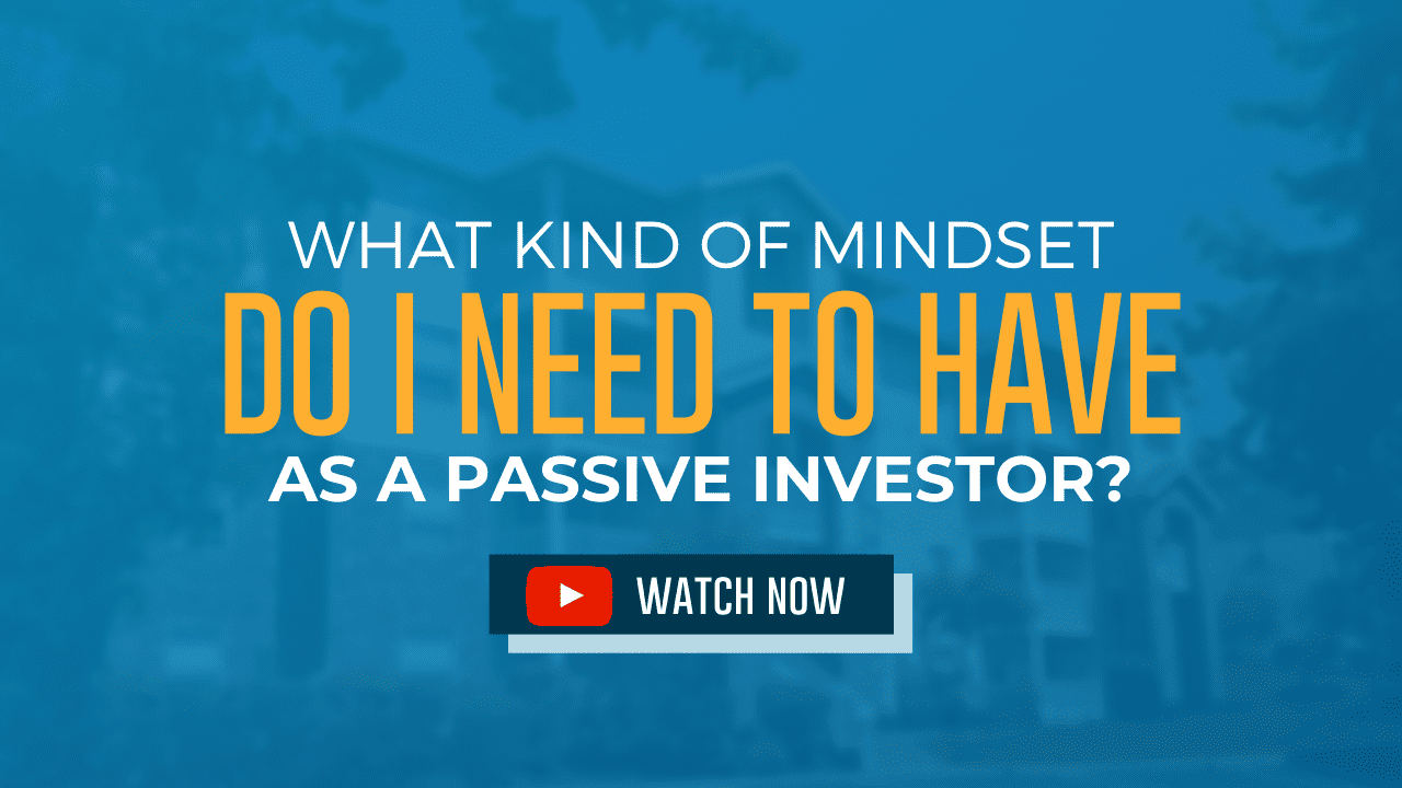 What Kind of Mindset Do I Need to Have as a Passive Investor?