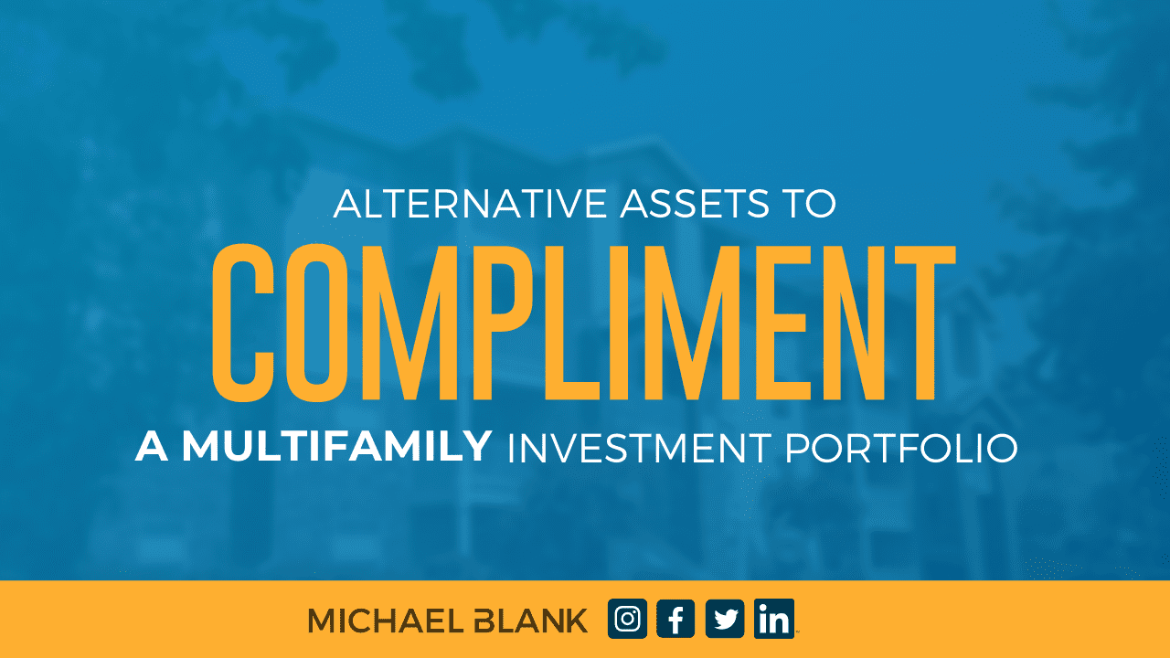 Alternative Assets To Compliment a Multifamily Investment Portfolio